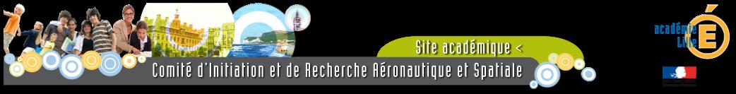 Comité d'Initiation et de Recherche Aéronautique  et Spatiale de l'académie de Lille